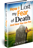 How I Lost my Fear of Death
