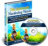The Systematic Manifesting Miracle