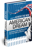 How to Achieve the New American Dream